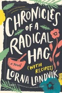 <i>Chronicles of a Radical Hag (with Recipes) </i>is a novel with substance and purpose.(University of Minnesota Press)