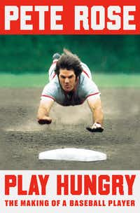 <i>Play Hungry: The Making of a Baseball Player</i> is the latest book by Pete Rose.(Penguin Press/Courtesy)