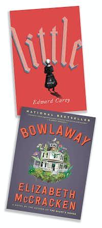 """Novels """"Little"""" by Edward Carey, and """"Bowlaway"""" by Elizabeth McCracken.(Ecco (top))"""