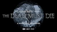 The Dead Must Die is a Game of Thrones Magic Leap encounter you can try for yourself at the AT&T store in Addison.(AT&T)