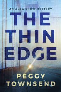 <i>The Thin Edge</i> by Peggy Townsend follows a disgraced investigative reporter who is working toward redemption.&nbsp;(Thomas &amp; Mercer/The Associated Press)