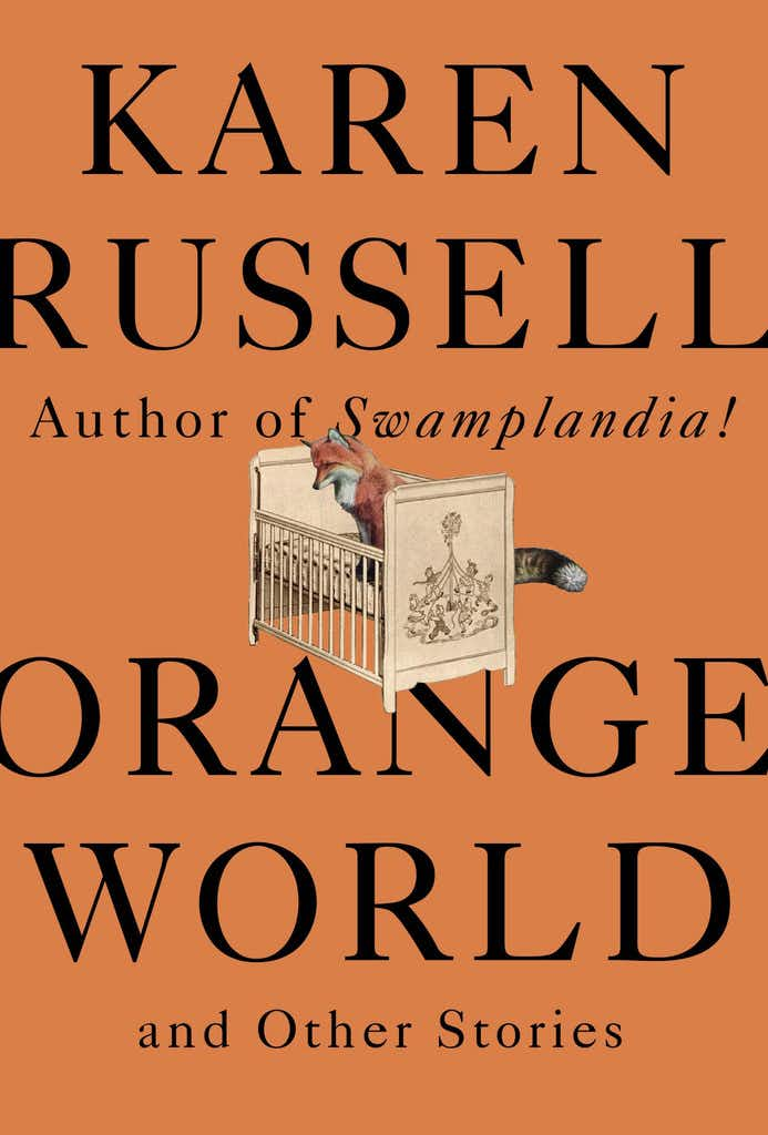 With 'Orange World,' Karen Russell delivers the must-read short-story collection of the summer