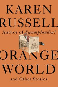 <i>Orange World and Other Stories</i> is the third collection of short stories from Karen Russell.&nbsp;(Knopf/Courtesy)
