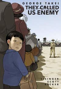<i>They Called Us Enemy</i> by George Takei, Justin Eisinger, Steven Scott and Harmony Becker revisits Takei's childhood years in an American internment camp.(Top Shelf/Courtesy&nbsp;)