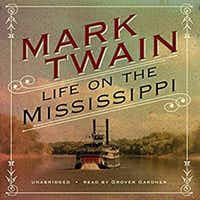 Narrator Grover Gardner delivers an exceptional reading of Mark Twain's classic <i>Life on the Mississippi</i>.(Blackstone Audio/Courtesy)