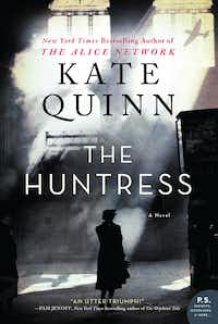 <i>The Huntress </i>by Kate Quinn was inspired by two little-known episodes from the war involving women.&nbsp;(William Morrow)