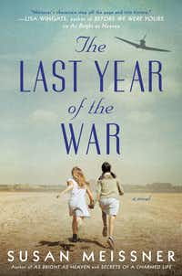 <i>The Last Year of the War </i>by Susan Meissner was inspired by the stories of German Americans who were imprisoned in U.S. internment camps during the war.&nbsp;(Berkley/Courtesy)
