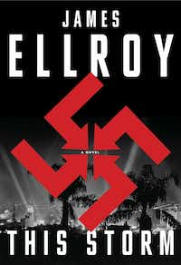 James Ellroy's rampage through American history continues with <i>This Storm</i>.(Knopf/Courtesy)