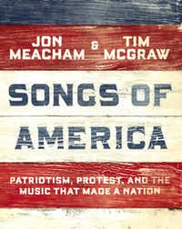 """<p><em style=""""font-size: 1em; background-color: transparent;"""">Songs of America: Patriotism, Protest, and the Music That Made a Nation</em><span style=""""font-size: 1em; background-color: transparent;""""> was written by Jon Meacham and Tim McGraw, who share an interest in history and music.&nbsp;</span></p>(Random House/The Associated Press)"""
