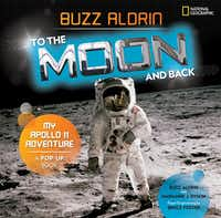 Astronaut Buzz Aldrin tells his story in the children's book <i>To the Moon and Back: My Apollo 11 Adventure</i>.(National Geographic)