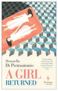 "<p><i>A Girl Returned</i> is the English-language debut from Italian novelist&nbsp;<span style=""font-size: 1em; background-color: transparent;"">Donatella Di Pietrantonio.</span></p>(Europa)"