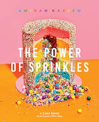 Cover of <i>The Power of Sprinkles</i>, Amirah Kassem's how-to book on cake.(Henry Hargreaves)