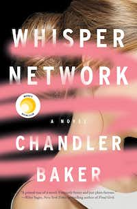 The cover of <i>Whisper Network</i>, the debut novel of Chandler Baker.(Flatiron Books)