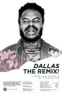The poster for <i>Dallas The Remix</i>.(Alex Curington)