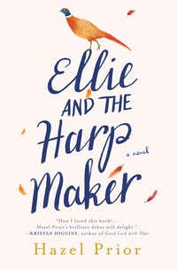 <i>Ellie and the Harpmaker</i> is a fresh and sweet debut novel from Hazel Prior.(Berkley)