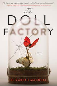 """<p>The Doll Factory by Elizabeth Macneal offers an eerily lifelike re-creation of 1850s London&nbsp;<span style=""""font-size: 1em; background-color: transparent;"""">laced with a smart feminist critique of Western aesthetics.</span></p>(Atria/Emily Bestler)"""