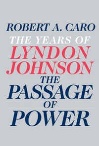 """The Years of Lyndon Johnson: The Passage of Power,"" by Robert A. Caro"