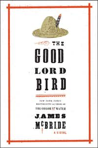 BOOK: THE GOOD LORD BIRD by James McBride
