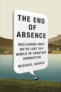 """""""It's not about depriving yourself. If you love online life, you can never know what that world is unless you've left it and come back."""" -- Michael Harris, author of """"The End of Absence: Reclaiming What Weve Lost in a World of Constant Connection""""(AP)"""