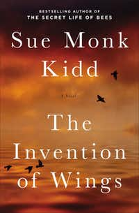 "The Invention of Wings,"" by Sue Monk Kidd."
