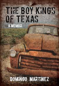 """The Boy Kings of Texas,"" by Domingo Martinez"