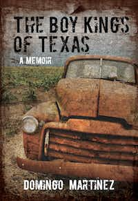 """The Boy Kings of Texas,"" by Domingo Martinez"