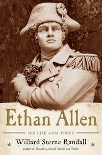 """Ethan Allen: His Life and Times,"" by Willard Sterne Randall"