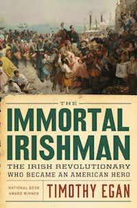 The Immortal Irishman, by Timothy Egan