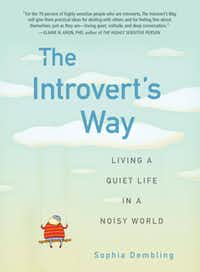 """The Introvert's Way,"" by Sophia Dembling. She will be reading from and signing the book at 7 p.m. Dec. 6 at Barnes & Noble, 7700 W. Northwest Highway, Dallas. Contact her at sophia@sophiadembling.com."