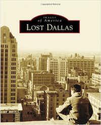 Dallas historian Mark Doty's Lost Dallas