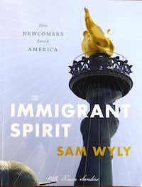 The Immigrant Spirit: How Newcomers Enrich America is available at iBooks for $10 and in paperback on Amazon for $40.( David Woo  -  Staff Photographer )