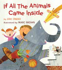 """Book cover for """"If All The Animals Came Inside"""" by Eric Pinder, illustrated by Marc Brown. Marc Brown will be speaking at Arts and Letters Live at the Dallas Museum of Art on April 15, 2012. Email: esackett@dallasnews.com Phone: 940-395-1300 Byline: None given Submitter: Ellen Sackett Section: GUIDE_NG"""