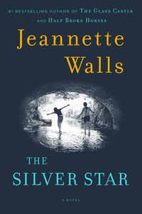 """""""The Silver Star,"""" by Jeannette Walls."""