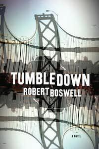 """Tumbledown,"" by Robert Boswell"