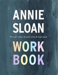 Annie Sloan Work Book: For Your Colour & Paint Ideas & Inspiration (Oxfordfolio $24.95).
