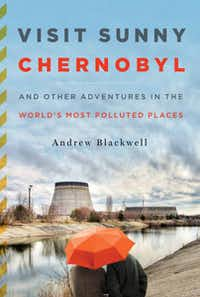 """Visit Sunny Chernobyl"" by Andrew Blackwell"