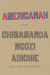 """""""Americanah,"""" by Chimamanda Ngozi Adichie"""