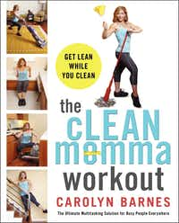 """The Clean Momma Workout,"" by Carolyn Barnes"