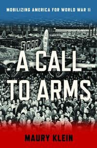 """""""A Call to Arms,"""" by Maury Klein"""