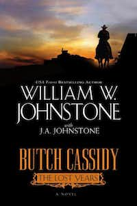 """Butch Cassidy: The Lost Years,"" by William W. Johnstone with J. A. Johnstone."