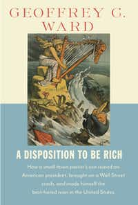 """A Disposition to be Rich,"" by Geoffrey C. Ward"