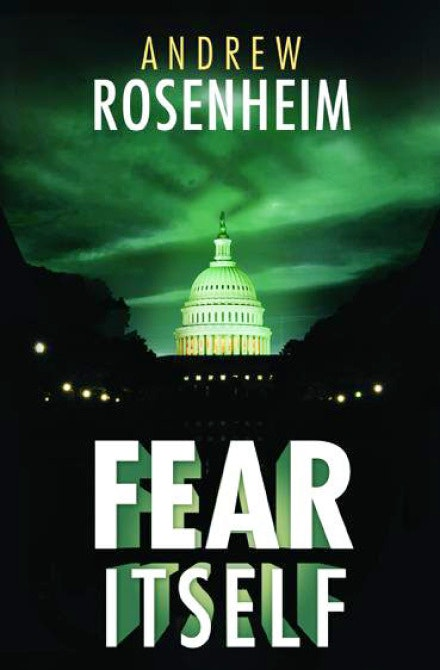 book review fear itself by andrew rosenheim books. Black Bedroom Furniture Sets. Home Design Ideas