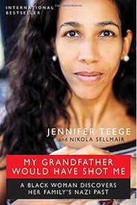 My Grandfather Would Have Shot Me, by Jennifer Teege