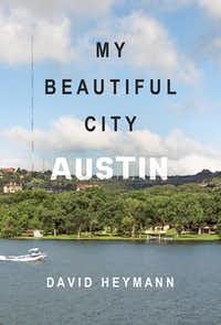 My Beautiful City Austin, by David Heymann