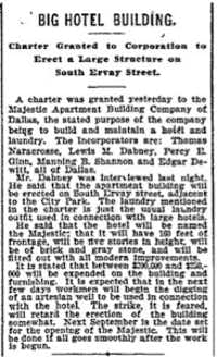 A 1905 story in the Dallas Morning News announces the hotel's construction. It was then called the Majestic.