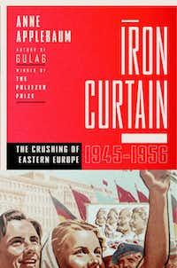 """""""Iron Curtain,"""" by Anne Applebaum"""