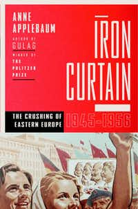 """Iron Curtain,"" by Anne Applebaum"