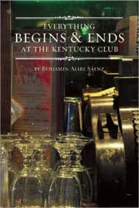 """""""Everything Begins and Ends at the Kentucky Club,"""" by Benjamin Alire Sáenz"""