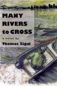 """""""Many Rivers to Cross,"""" by Thomas Zigal"""