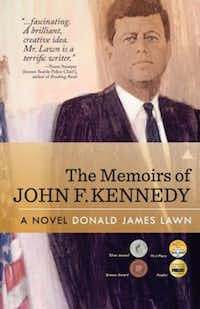 """""""The Memoirs Of John F. Kennedy,""""  by Donald James Lawn"""